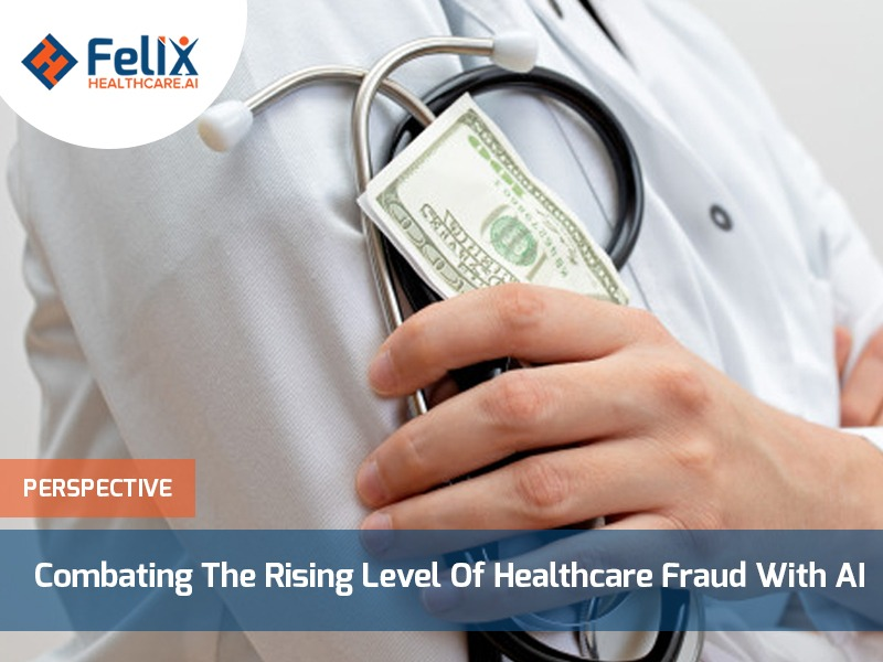 Combating The Rising Level Of Healthcare Fraud With AI